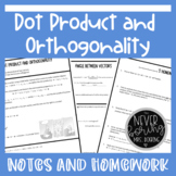 Dot Product and Orthogonal Vectors Lesson and Homework {Precalculus or Geometry}