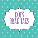 Dot Themed Brag Tags