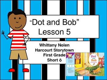 Dot and Bob Storytown Lesson 5