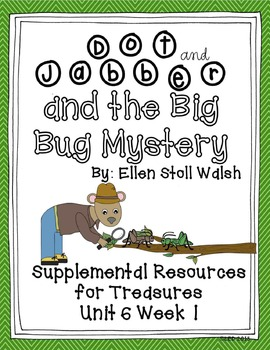 Dot and Jabber and the Big Bug Mystery- Resources for Treasures First Grade