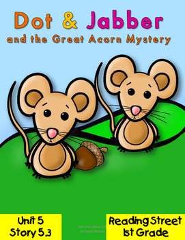 Dot and Jabber and the Great Acorn Mystery Reading Street
