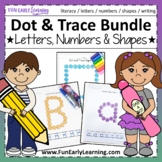 Dot and Trace Bundle - Letters, Numbers & Shapes - No Prep