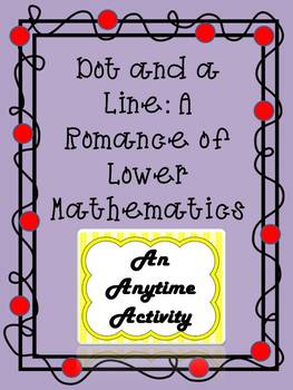 Dot and a Line: A Romance of Lower Mathematics (Anytime Activity)