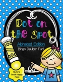 Dot on the Spot - Alphabet Fun using Bingo Dot Markers