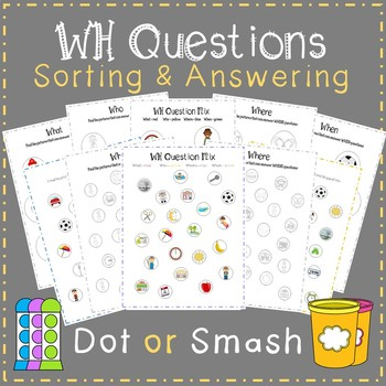 Dot or Smash WH Questions - Print and Go!
