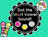 Dot the Short Vowel Sound Freebie!