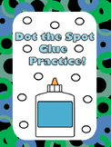 Dot the Spot Glue Practice