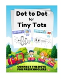 Dot to Dot for Tiny Tots - Connect The Dots for Preschoolers