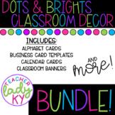 Dots & Brights Classroom Decor BUNDLE!