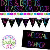 Dots & Brights Classroom Decor - Welcome Sign
