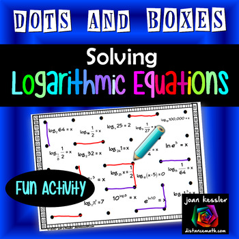 Logarithmic Equations Dots And Boxes Fun Game By Joan Kessler Tpt