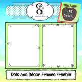 Dots and Decor Frames Freebie
