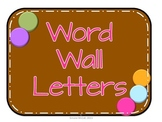 Dots on Chocolate word wall letters