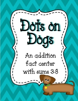 Dots on Dogs: An Addition Fact Center for Sums 3 to 8