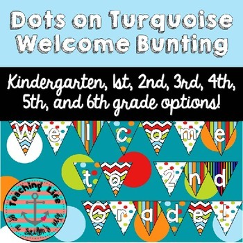 Dots on Turquoise Welcome to ___ Grade! Printable Bunting