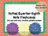 Dotted Quarter-Eighth Note Flashcards