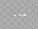 Dotted Rhythm Song, A Little Dot