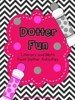 Dotter Fun: Literacy and Math Paint Dotter Activities