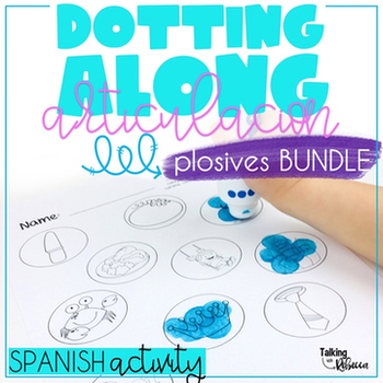 Dotting Along Spanish Articulation Bundle: B/V, P, T, D, K, G