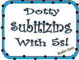Dotty Subitizing With 5s
