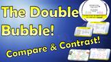 Double Bubble! Compare & Contrast