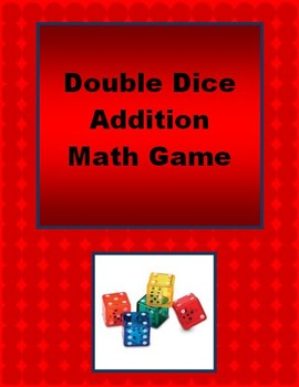 Double Dice Addition Math Game - addition fact fluency and mental math practice