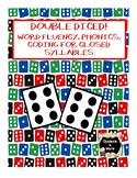 Double Diced Closed Syllables