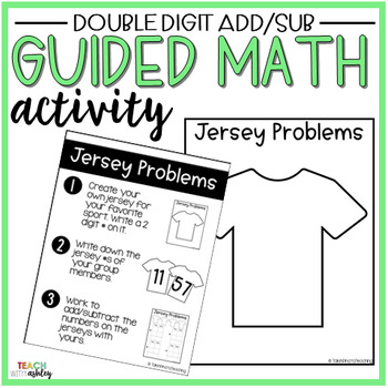 Double Digit Addition & Subtraction Guided Math Activity Jersey Problems