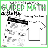 Double Digit Addition & Subtraction Guided Math Activity J