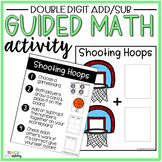 Double Digit Addition & Subtraction Guided Math Activity Shooting Hoops