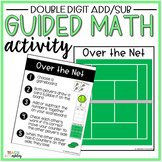Double Digit Addition & Subtraction Guided Math Over the Net