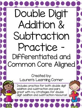 Double Digit Addition & Subtraction Practice - Differentiated - CCLS Aligned