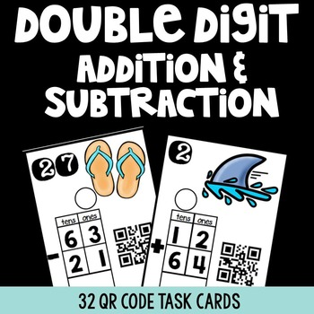 Double Digit Addition & Subtraction QR Code Task Cards {Freebie}