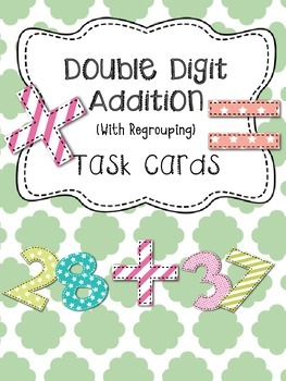Double Digit Addition Task Cards or Scoot Game