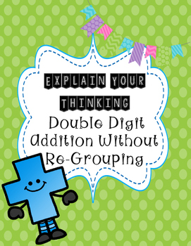 Double Digit Addition Without Regrouping Explain Your Thinking