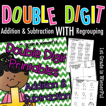 Double Digit Addition and Subrtraction Printables~  WITH regrouping