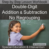 Addition & Subtraction with No Regrouping for Special Education and Intervention