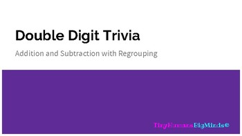 Double Digit Addition and Subtraction with Regrouping Trivia