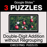Double-Digit Addition without Regrouping - Google Slides - Christmas Puzzles