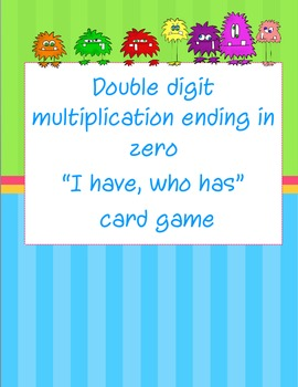 Double Digit Multiplication I have who has