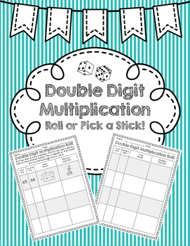 Double Digit Multiplication Roll or Pick a Stick (Area Model/Standard Algorithm)