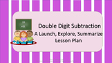 Double Digit Subtraction: A Launch, Explore, Summarize Les