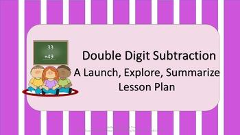 Double Digit Subtraction: A Launch, Explore, Summarize Les