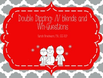 Double Dipping: /l/ blends and Wh- Questions