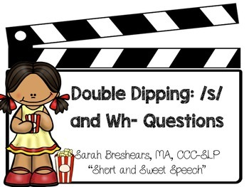 Double Dipping: /s/ and Wh- Questions