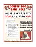 Idioms Worksheets: Idioms Related to Dogs (3 P., Answer Ke