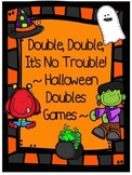Double, Double, It's No Trouble! ~ Halloween Doubles Games~