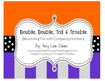 Double, Double, Toil & Trouble (Bewitching Fun with Comparing Numbers) 1.NBT.3