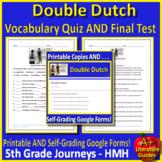 Double Dutch TEST: 5th Grade Journeys Lesson 4 HMH SELF-GRADING GOOGLE FORMS!