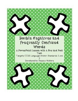 Double Negatives and Confusing Word Pairs PowerPoint and Practice